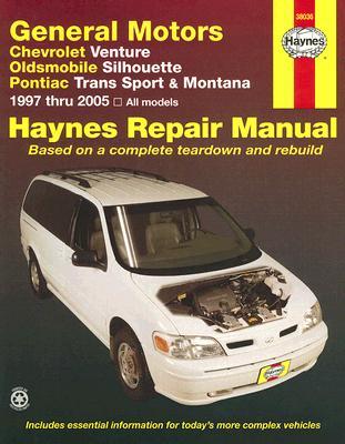 Chevrolet Venture, Oldsmobile Silhouette, Pontiac Trans Sport and Montana Automotive Repair Manual 1997-2005 By Haynes